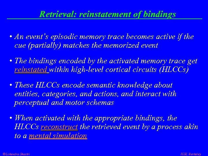 Retrieval: reinstatement of bindings • An event's episodic memory trace becomes active if the