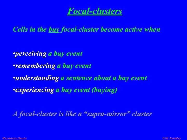 Focal-clusters Cells in the buy focal-cluster become active when • perceiving a buy event