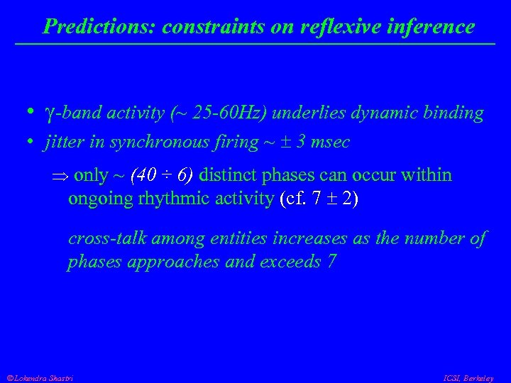 Predictions: constraints on reflexive inference • -band activity (~ 25 -60 Hz) underlies dynamic