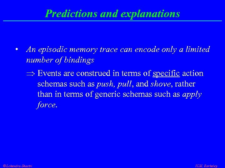 Predictions and explanations • An episodic memory trace can encode only a limited number