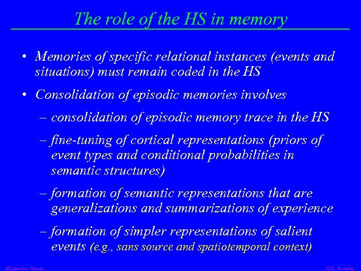 The role of the HS in memory • Memories of specific relational instances (events