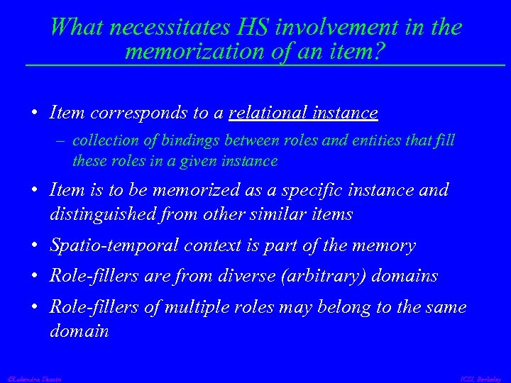 What necessitates HS involvement in the memorization of an item? • Item corresponds to