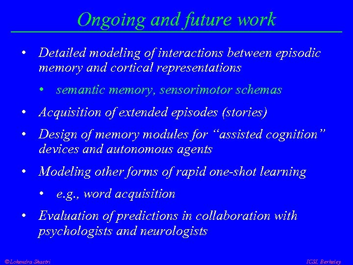 Ongoing and future work • Detailed modeling of interactions between episodic memory and cortical