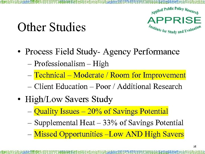 Other Studies • Process Field Study- Agency Performance – Professionalism – High – Technical
