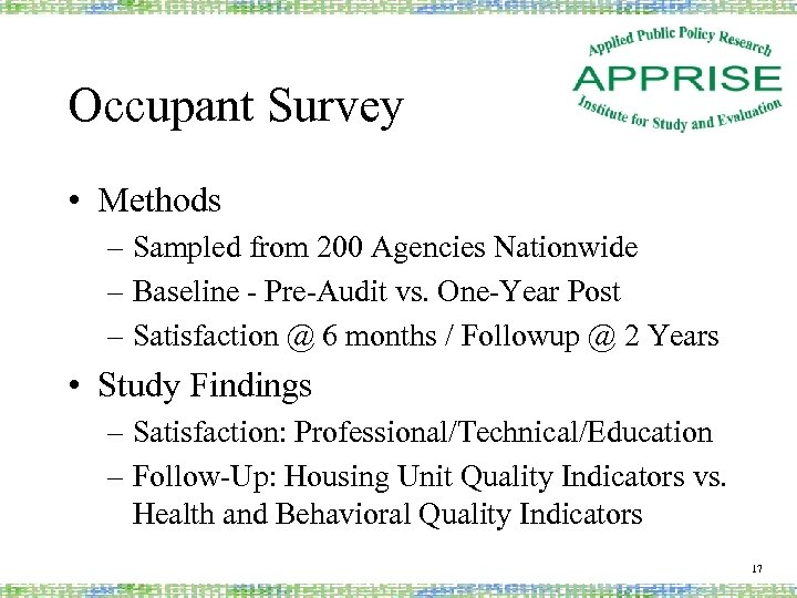 Occupant Survey • Methods – Sampled from 200 Agencies Nationwide – Baseline - Pre-Audit