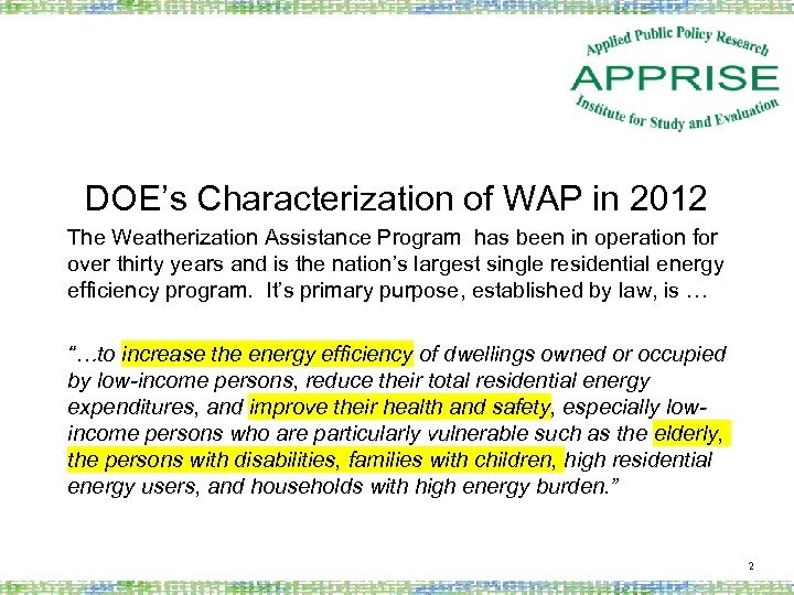 DOE's Characterization of WAP in 2012 The Weatherization Assistance Program has been in operation