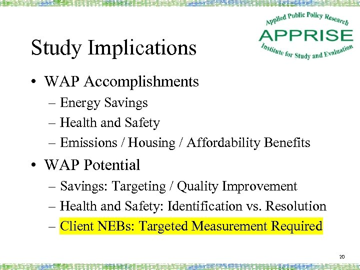 Study Implications • WAP Accomplishments – Energy Savings – Health and Safety – Emissions