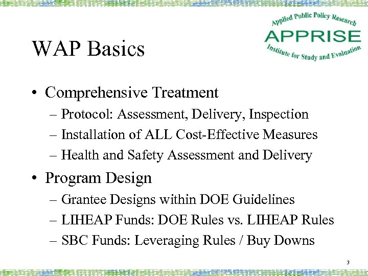 WAP Basics • Comprehensive Treatment – Protocol: Assessment, Delivery, Inspection – Installation of ALL