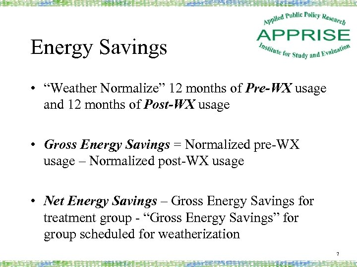 "Energy Savings • ""Weather Normalize"" 12 months of Pre-WX usage and 12 months of"