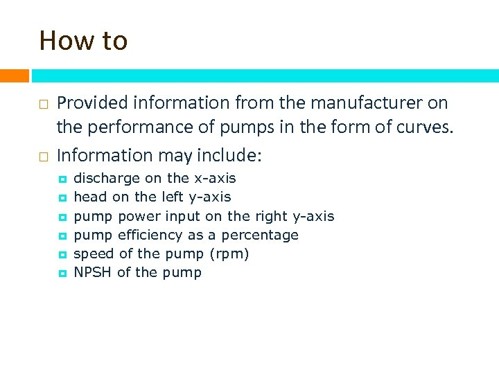 How to Provided information from the manufacturer on the performance of pumps in the