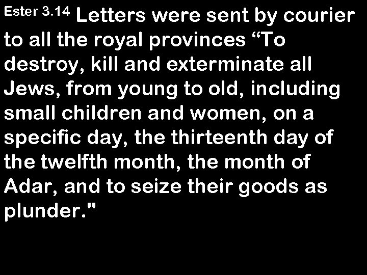 """Letters were sent by courier to all the royal provinces """"To destroy, kill and"""