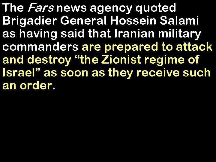 The Fars news agency quoted Brigadier General Hossein Salami as having said that Iranian