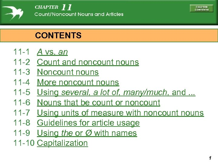 CONTENTS 11 -1 A vs. an 11 -2 Count and noncount nouns 11 -3