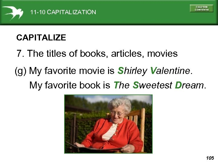 11 -10 CAPITALIZATION CAPITALIZE 7. The titles of books, articles, movies (g) My favorite
