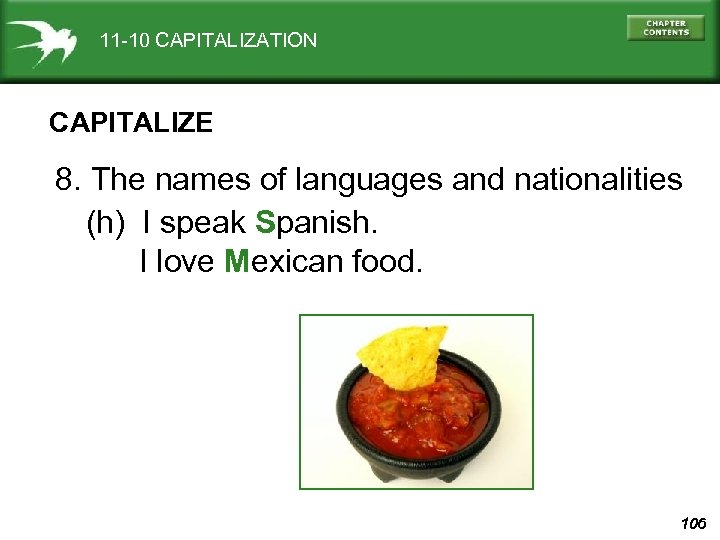 11 -10 CAPITALIZATION CAPITALIZE 8. The names of languages and nationalities (h) I speak