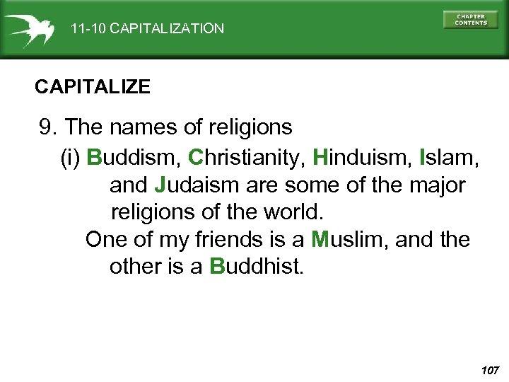 11 -10 CAPITALIZATION CAPITALIZE 9. The names of religions (i) Buddism, Christianity, Hinduism, Islam,