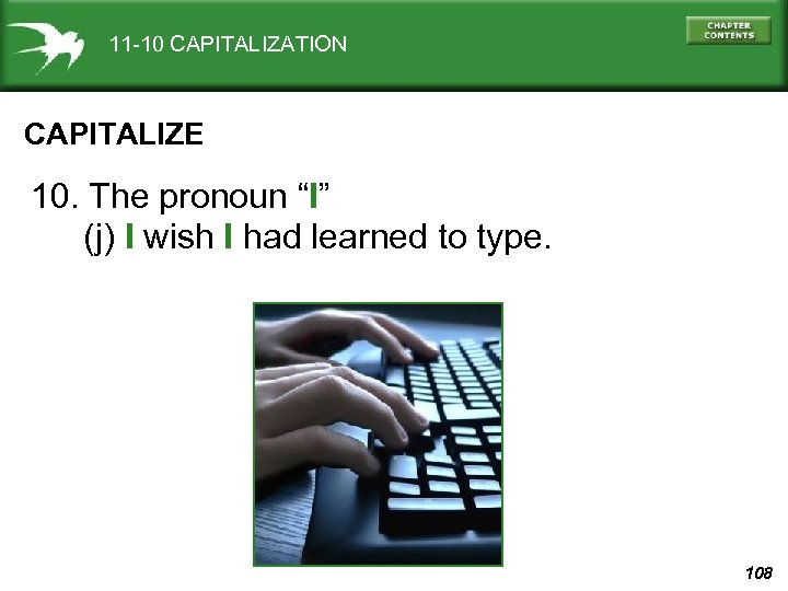 "11 -10 CAPITALIZATION CAPITALIZE 10. The pronoun ""I"" (j) I wish I had learned"