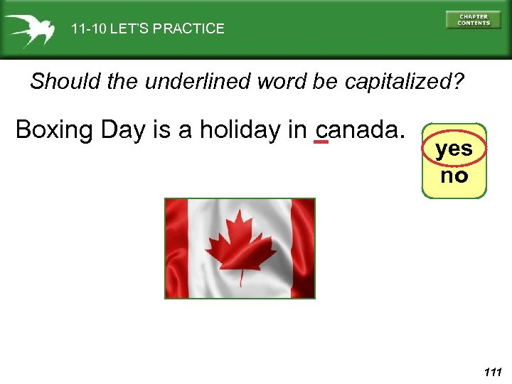 11 -10 LET'S PRACTICE Should the underlined word be capitalized? Boxing Day is a