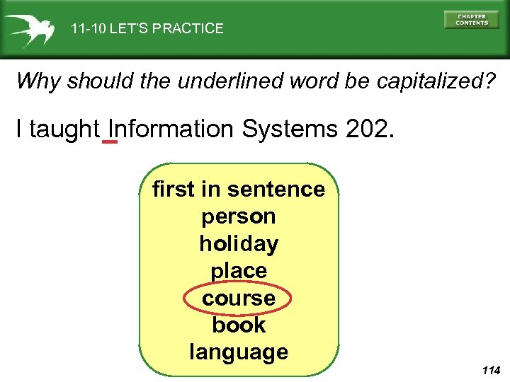 11 -10 LET'S PRACTICE Why should the underlined word be capitalized? I taught Information