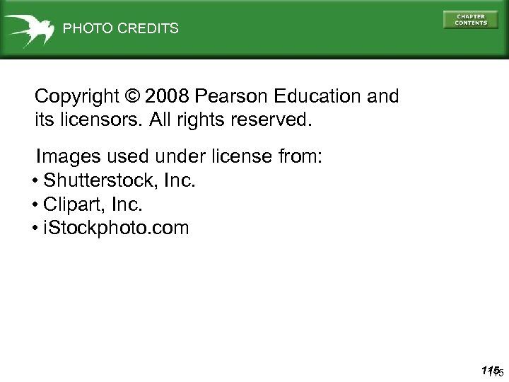PHOTO CREDITS Copyright © 2008 Pearson Education and its licensors. All rights reserved. Images