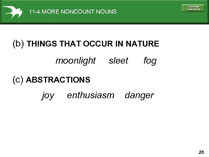 11 -4 MORE NONCOUNT NOUNS (b) THINGS THAT OCCUR IN NATURE moonlight sleet fog