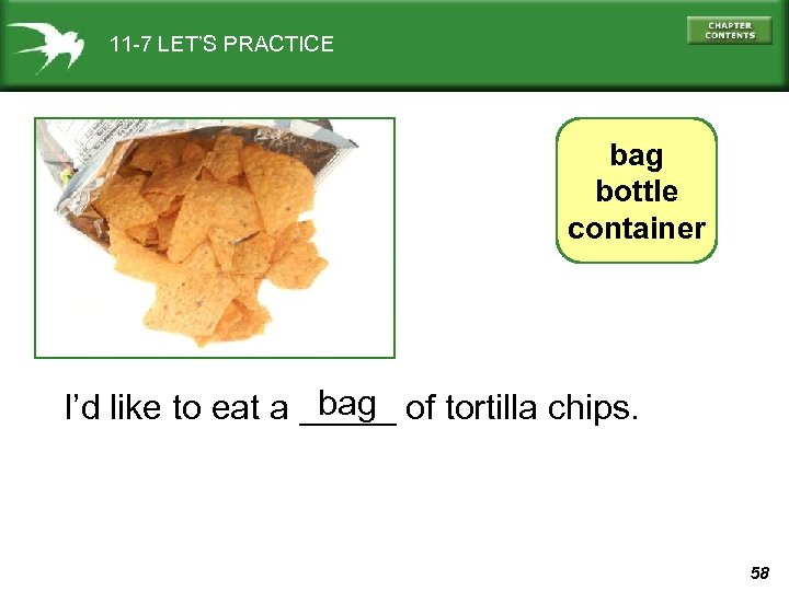 11 -7 LET'S PRACTICE bag bottle container bag I'd like to eat a _____
