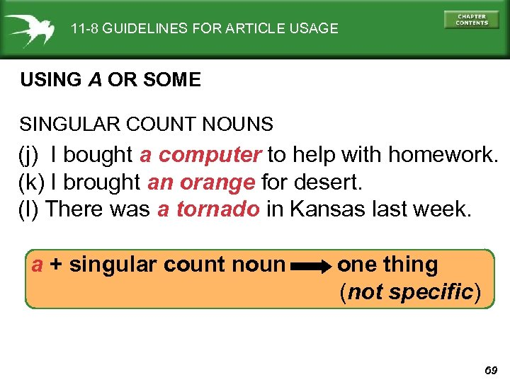 11 -8 GUIDELINES FOR ARTICLE USAGE USING A OR SOME SINGULAR COUNT NOUNS (j)
