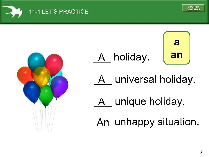 11 -1 LET'S PRACTICE ___ holiday. A a an ___ universal holiday. A ___