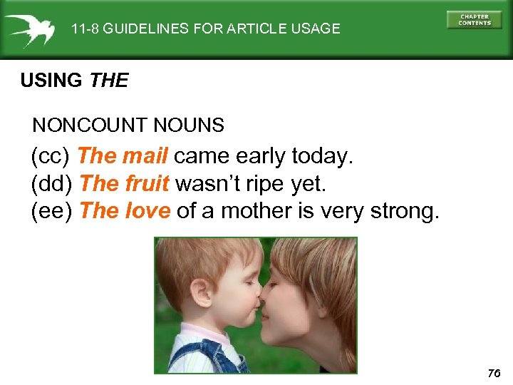 11 -8 GUIDELINES FOR ARTICLE USAGE USING THE NONCOUNT NOUNS (cc) The mail came