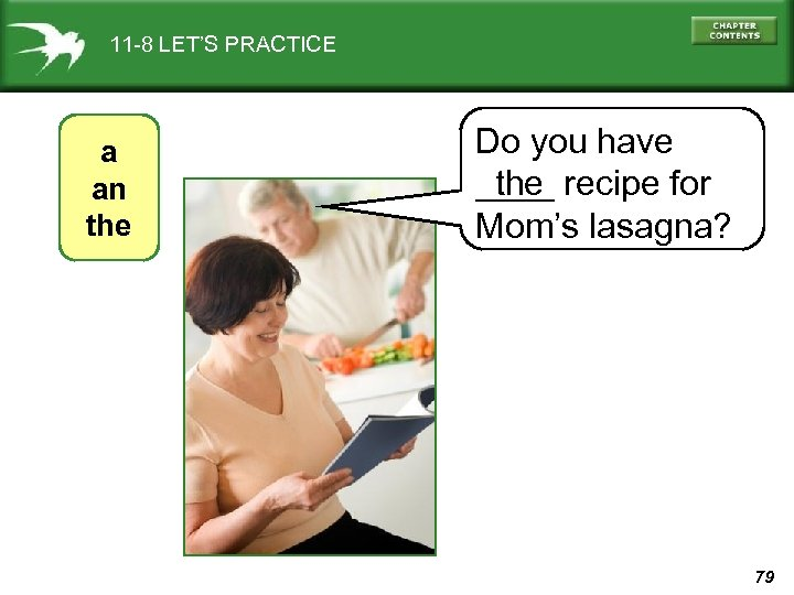 11 -8 LET'S PRACTICE a an the Do you have the ____ recipe for