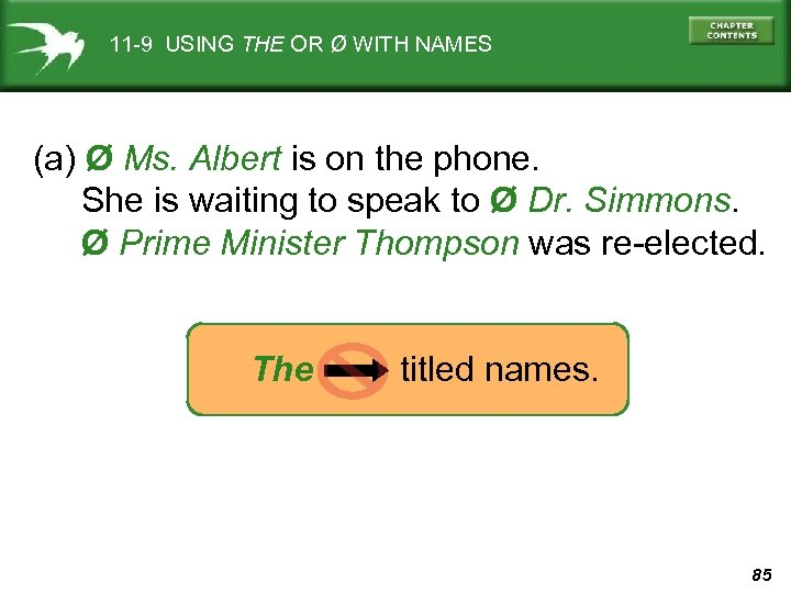 11 -9 USING THE OR Ø WITH NAMES (a) Ø Ms. Albert is on