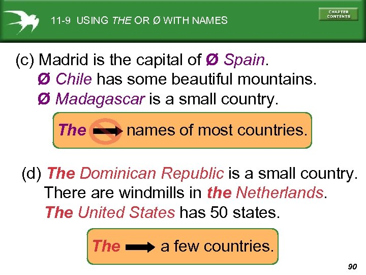 11 -9 USING THE OR Ø WITH NAMES (c) Madrid is the capital of