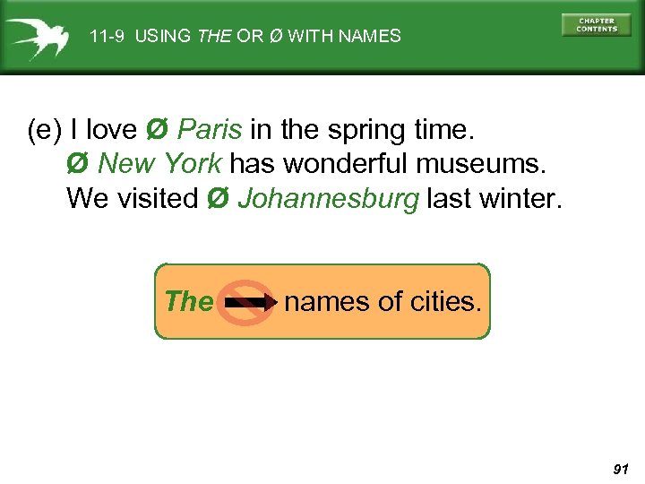 11 -9 USING THE OR Ø WITH NAMES (e) I love Ø Paris in