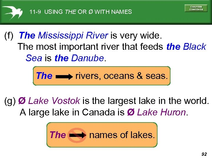 11 -9 USING THE OR Ø WITH NAMES (f) The Mississippi River is very
