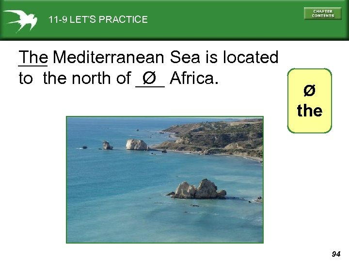 11 -9 LET'S PRACTICE The Mediterranean Sea is located ___ to the north of