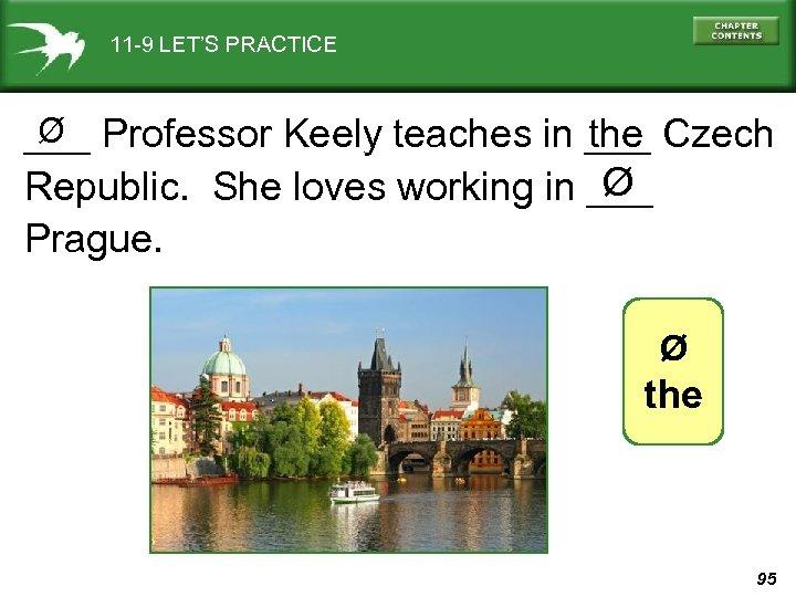 11 -9 LET'S PRACTICE Ø the ___ Professor Keely teaches in ___ Czech Ø