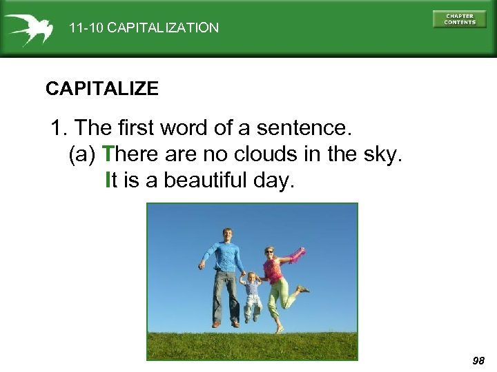 11 -10 CAPITALIZATION CAPITALIZE 1. The first word of a sentence. (a) There are