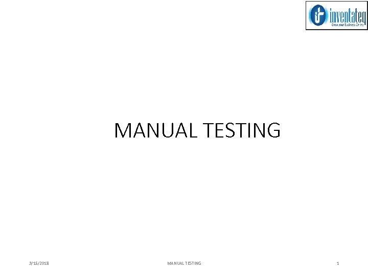 MANUAL TESTING 3/15/2018 MANUAL TESTING 1