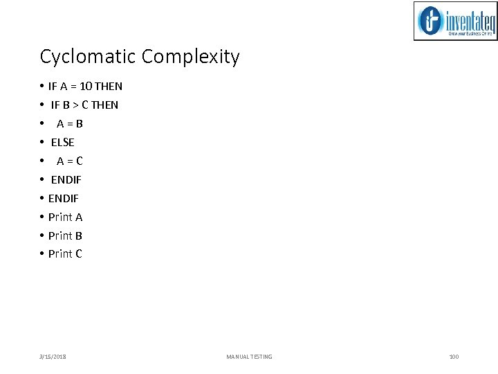 Cyclomatic Complexity • • • IF A = 10 THEN IF B > C