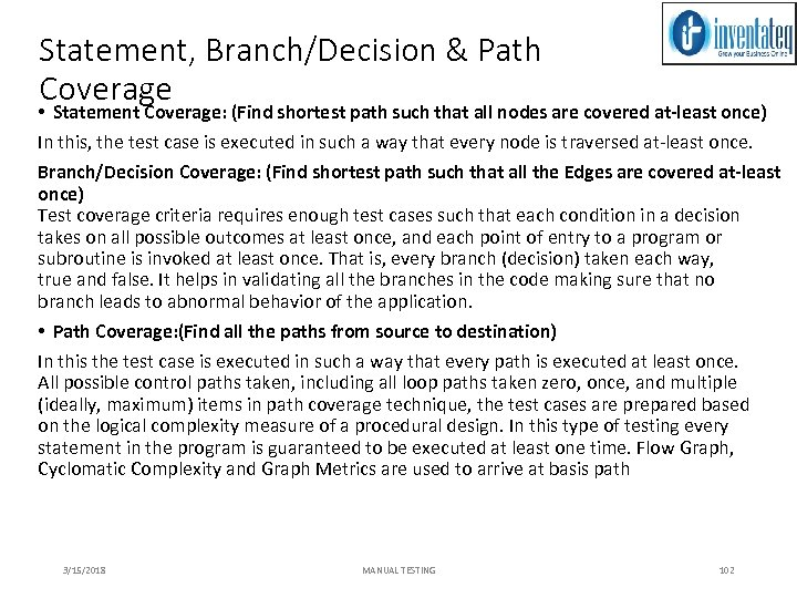 Statement, Branch/Decision & Path Coverage • Statement Coverage: (Find shortest path such that all