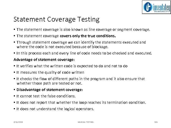 Statement Coverage Testing • The statement coverage is also known as line coverage or