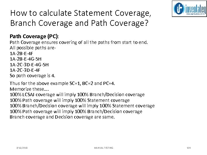 How to calculate Statement Coverage, Branch Coverage and Path Coverage? Path Coverage (PC): Path