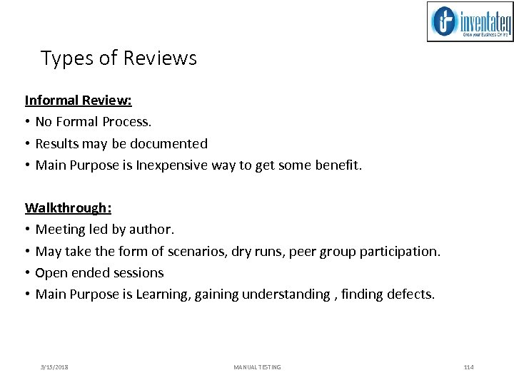 Types of Reviews Informal Review: • No Formal Process. • Results may be documented