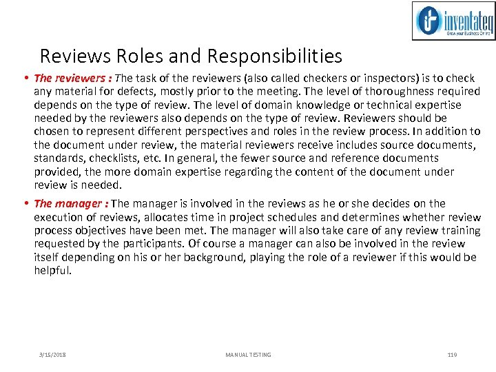 Reviews Roles and Responsibilities • The reviewers : The task of the reviewers (also