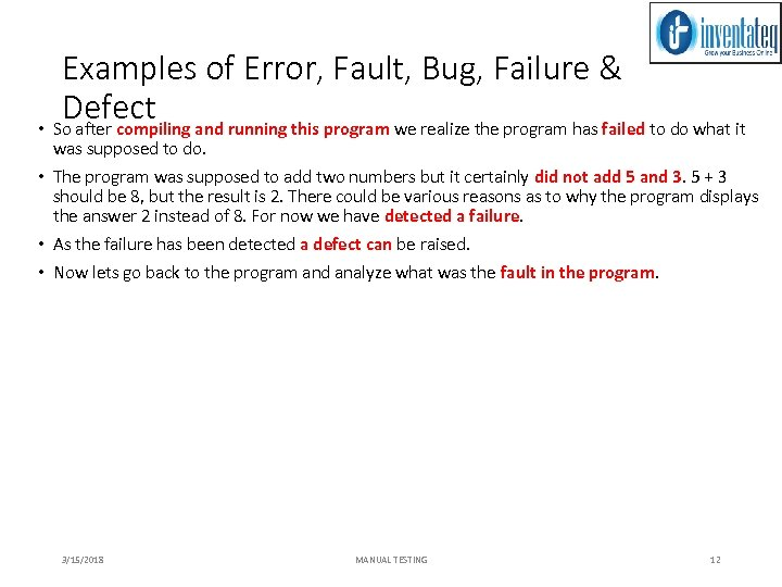 Examples of Error, Fault, Bug, Failure & Defect • So after compiling and running