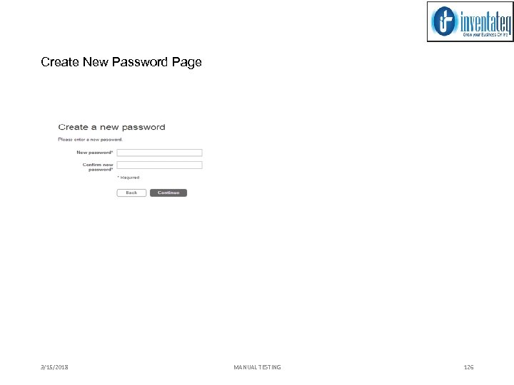 Create New Password Page 3/15/2018 MANUAL TESTING 126