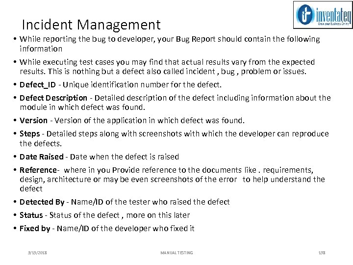 Incident Management • While reporting the bug to developer, your Bug Report should contain
