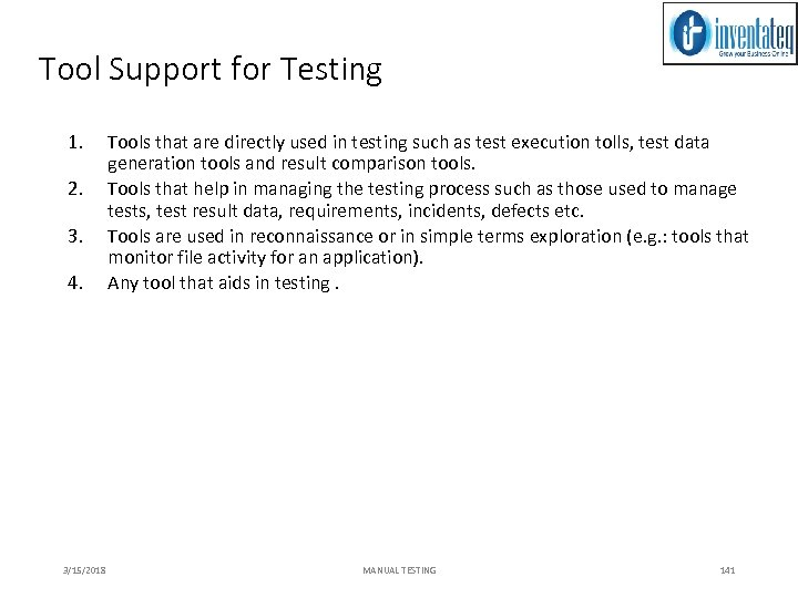 Tool Support for Testing 1. 2. 3. 4. 3/15/2018 Tools that are directly used