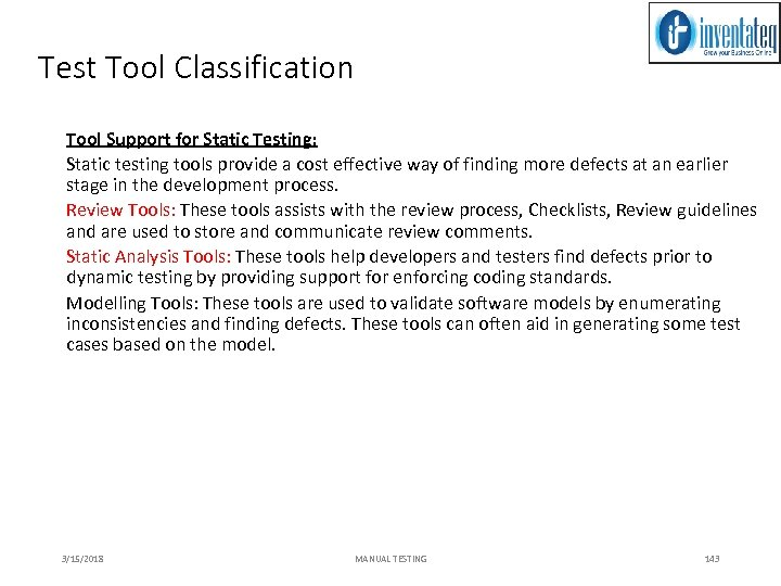 Test Tool Classification Tool Support for Static Testing: Static testing tools provide a cost