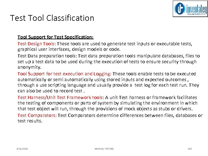 Test Tool Classification Tool Support for Test Specification: Test Design Tools: These tools are